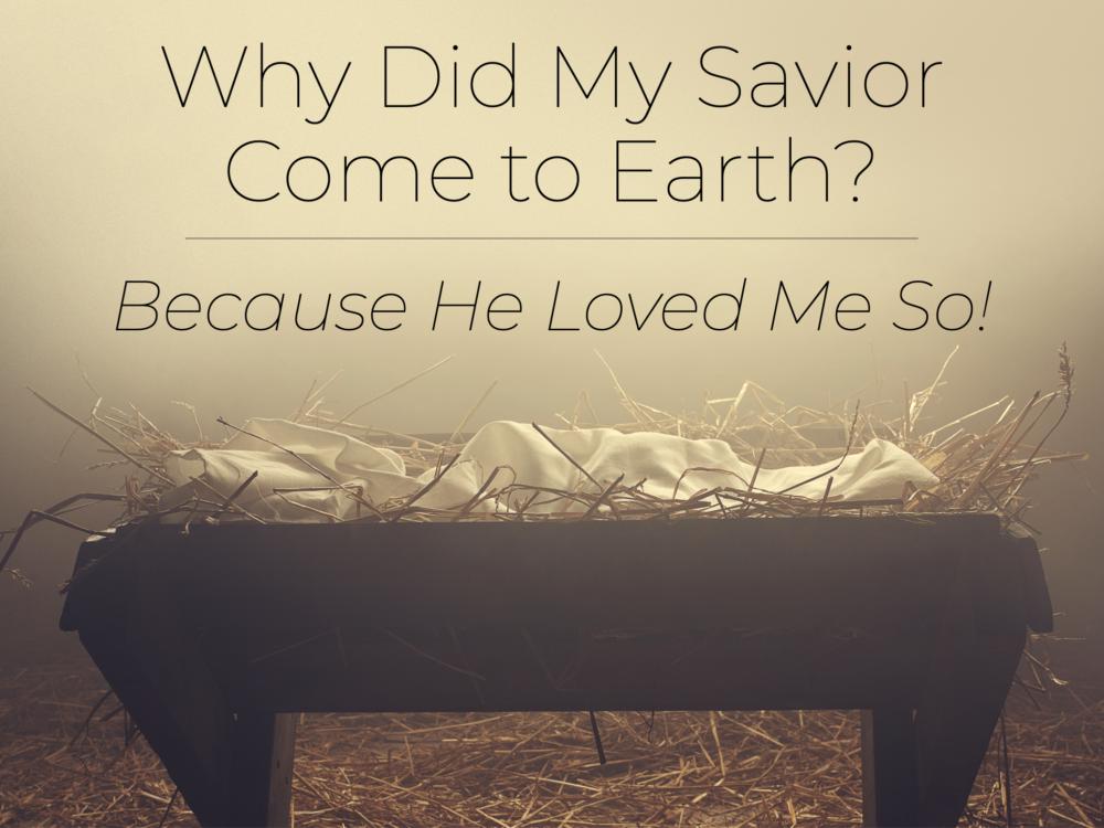 Why Did My Savior Come to Earth? Image